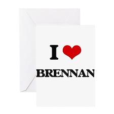 I Love Brennan Greeting Cards