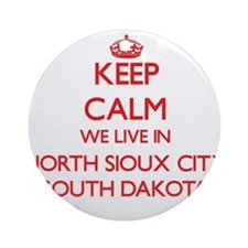 Keep calm we live in North Sioux Ornament (Round)
