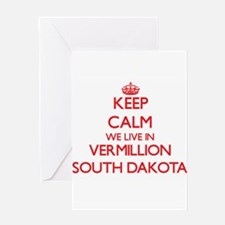 Keep calm we live in Vermillion Sou Greeting Cards