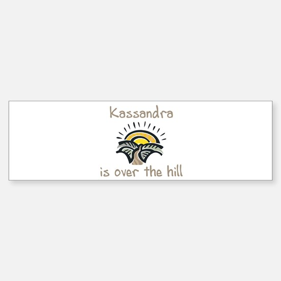 Kassandra is over the hill Bumper Car Car Sticker