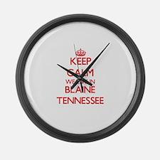 Keep calm we live in Blaine Tenne Large Wall Clock