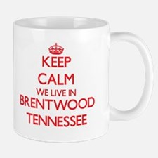 Keep calm we live in Brentwood Tennessee Mugs