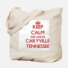 Keep calm we live in Caryville Tennessee Tote Bag