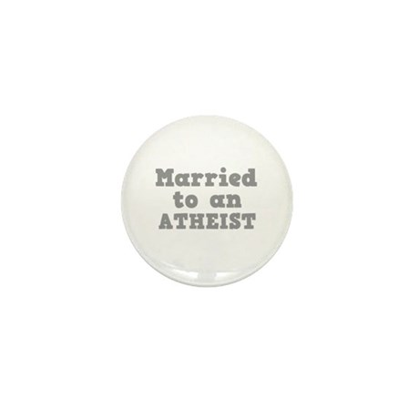 Married to an Atheist Mini Button (10 pack)