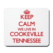 Keep calm we live in Cookeville Tennesse Mousepad
