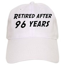 Retired after 96 years Baseball Cap