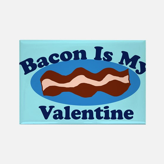 Bacon is my valentine Magnets