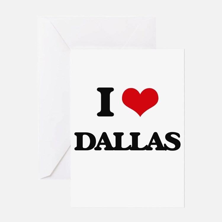 I Love Dallas Greeting Cards