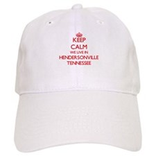 Keep calm we live in Hendersonville Tennessee Baseball Cap