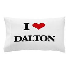 I Love Dalton Pillow Case