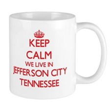 Keep calm we live in Jefferson City Tennessee Mugs