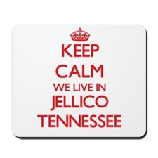 Keep calm we live in Jellico Tennessee Mousepad