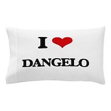 I Love Dangelo Pillow Case
