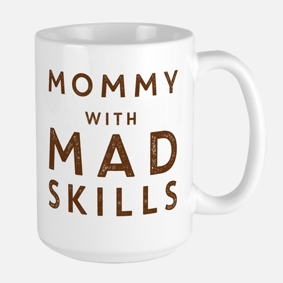 Mommy with Mad Skills Mugs