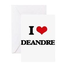 I Love Deandre Greeting Cards