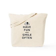 Have Fun Smile Often Tote Bag