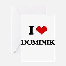 I Love Dominik Greeting Cards