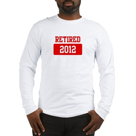 Retired 2012 (red) Long Sleeve T-Shirt