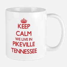 Keep calm we live in Pikeville Tennessee Mugs