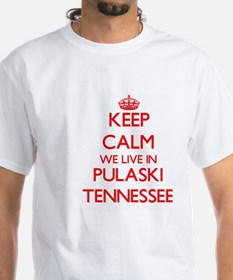 Keep calm we live in Pulaski Tennessee T-Shirt