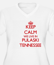 Keep calm we live in Pulaski Ten Plus Size T-Shirt