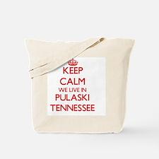 Keep calm we live in Pulaski Tennessee Tote Bag