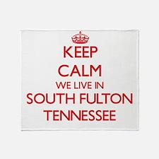 Keep calm we live in South Fulton Te Throw Blanket