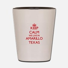Keep calm we live in Amarillo Texas Shot Glass