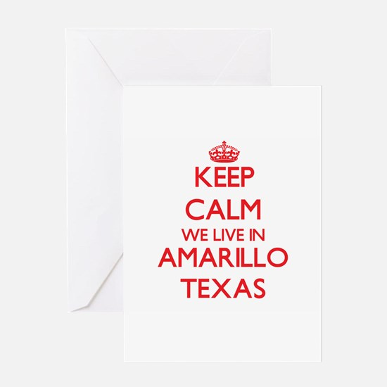 Keep calm we live in Amarillo Texas Greeting Cards