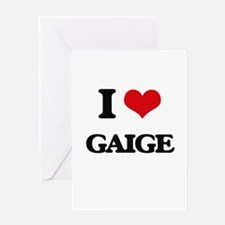 I Love Gaige Greeting Cards
