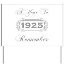 1925 A Year To Remember Yard Sign