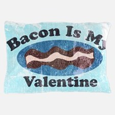 vintage Bacon is my valentine Pillow Case