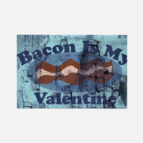 Industrial Bacon is my valentine Magnets