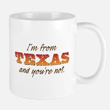 I'm From Texas Mugs