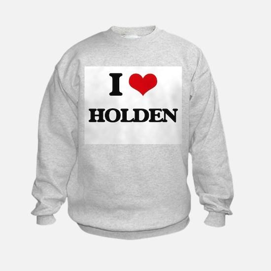 I Love Holden Sweatshirt