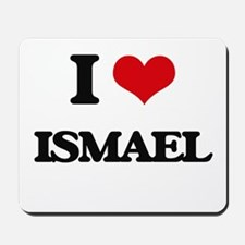 I Love Ismael Mousepad