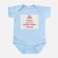 Keep calm we live in Cedar Park Texas Body Suit