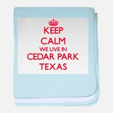 Keep calm we live in Cedar Park Texas baby blanket
