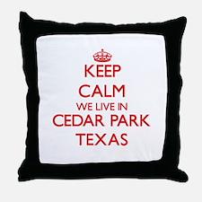Keep calm we live in Cedar Park Texas Throw Pillow