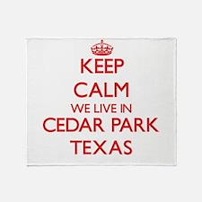 Keep calm we live in Cedar Park Texa Throw Blanket