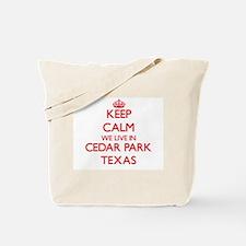Keep calm we live in Cedar Park Texas Tote Bag