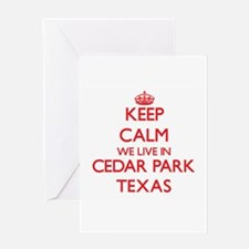 Keep calm we live in Cedar Park Tex Greeting Cards