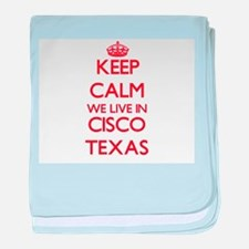 Keep calm we live in Cisco Texas baby blanket