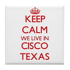 Keep calm we live in Cisco Texas Tile Coaster