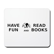 Have Fun Read Books Mousepad