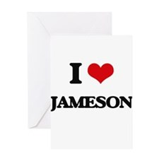 I Love Jameson Greeting Cards