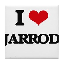 I Love Jarrod Tile Coaster