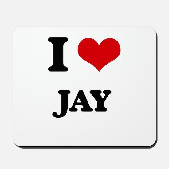 I Love Jay Mousepad