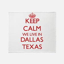 Keep calm we live in Dallas Texas Throw Blanket
