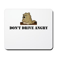 Dont Drive Angry - Groundhog Day Mousepad
